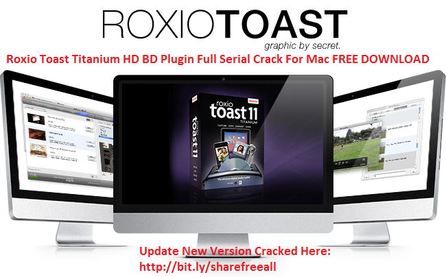 Roxio Toast 12.0.1 Titanium HD BD Plugin Serial For Mac OS X Free Download